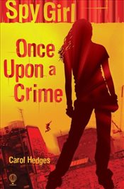 Once Upon a Crime (Spy Girl ) - Hedges, Carol