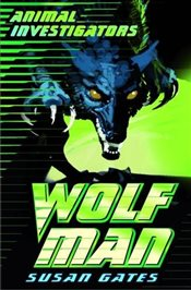 Wolf Man (Usborne Animal Investigators) - Gates, Susan