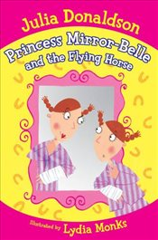 Princess Mirror - Belle and the Flying Horse - Donaldson, Julia