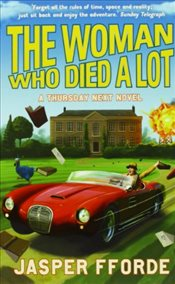 Woman Who Died a Lot - Fforde, Jasper