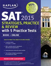 Kaplan SAT 2015 Strategies, Practice and Review with 5 Practice Tests: Book + Online - Kaplan