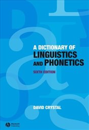 Dictionary of Linguistics and Phonetics 6e - Crystal, David