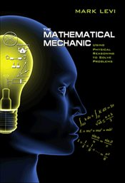 Mathematical Mechanic : Using Physical Reasoning to Solve Problems - Levi, Mark