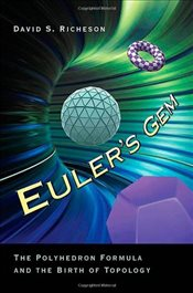 Eulers Gem : The Polyhedron Formula and the Birth of Topology - Richeson, David S.