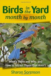 Birds in the Yard Month by Month - Sorenson, Sharon