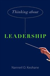Thinking about Leadership - Keohane, Nannerl O.