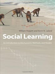 Social Learning : An Introduction to Mechanisms, Methods, and Models - Hoppitt, William