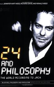 24 and Philosophy : The World According to Jack -