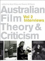Australian Film Theory and Criticism : Interviews - Williams, Deane