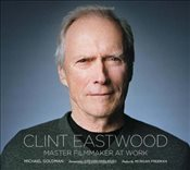 Clint Eastwood : Master Filmmaker at Work - Goldman, Michael R.