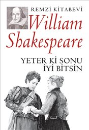Yeter ki Sonu İyi Bitsin - Shakespeare, William