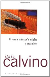 If on a Winters Night a Traveler - Calvino, Italo