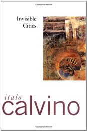 Invisible Cities - Calvino, Italo