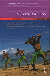 Moving Oceans : Celebrating Dance in the South Pacific - Buck, Ralph
