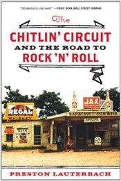 Chitlin Circuit : And the Road to Rock n Roll - Lauterbach, Preston