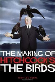 Making of Hitchcocks The Birds - Moral, Tony Lee