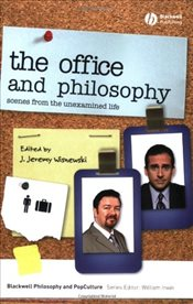 Office and Philosophy : Scenes from the Unexamined Life - Wisnewski, J. Jeremy
