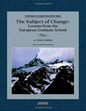 Subject of Change : Lessons from the European Graduate School - Badiou, Alain
