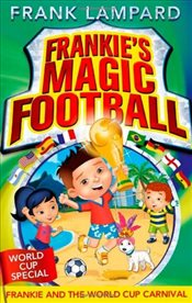 Frankies Magic Football : Frankie and the World Cup Carnival - Lampard, Frank