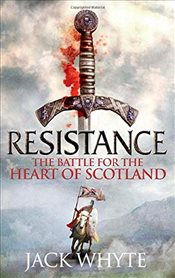 Resistance : The Bravehearts Chronicles - Whyte, Jack