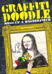 Graffiti Doodle : Mess Up a Masterpiece - Pinder, Andrew