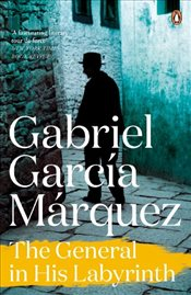 General in His Labyrinth  - Marquez, Gabriel Garcia