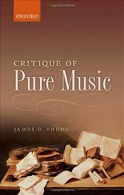 Critique of Pure Music - Young, James O.