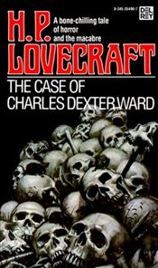 Case of Charles Dexter Ward - Lovecraft, Howard Phillips