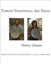 Turkish Traditional Art Today - Glassie, Henry