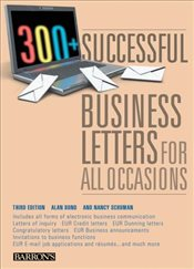 300+ Successful Business Letters for All Occasions 3e - Bond, Alan