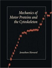 Mechanics of Motor Proteins and the Cytoskeleton - Howard, Jonathon