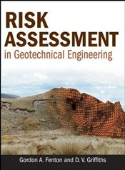 Risk Assessment in Geotechnical Engineering - Fenton, Gordon A.