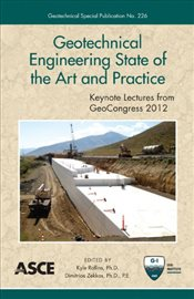 Geotechnical Engineering State of the Art and Practice : Keynote Lectures from GeoCongress 2012 - Collective,