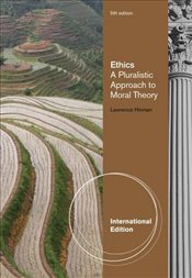 Ethics : A Pluralistic Approach to Moral Theory - Hinman, Lawrence M.