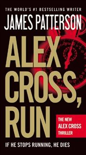 Alex Cross, Run (Alex Cross Novels) - Patterson, James