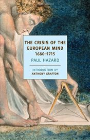 Crisis of the European Mind 1680-1715 (New York Review Books Classics) - Hazard, Paul