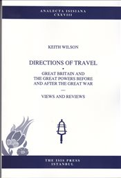 Directions of Travel : Great Britain and the Great Powers Before and After the Great War - Wilson, Keith