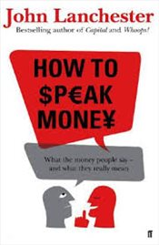 How to Speak Money - Lanchester, John
