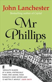 Mr Phillips - Lanchester, John
