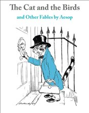 Cat and The Birds : And Other Fables by Aesop - Ezop (Aesop)