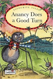 Anancy Does a Good Turn : Caribbean Favourite Tales - Ladybird,