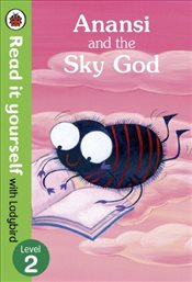 Anansi and the Sky God : Read it yourself with Ladybird : Level 2  -