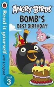 Angry Birds : Bombs Best Birthday : Read It Yourself With Ladybird - Ladybird,