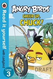 Angry Birds : Cheer Up Chuck : Read It Yourself With Ladybird Level 3 - Ladybird,