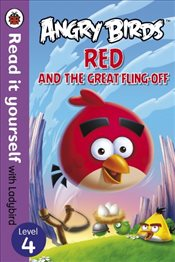 Angry Birds : Red and the Great Fling-Off : Read It Yourself With Ladybird Level 4 - Ladybird,
