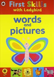Ladybird First Skills : Words and Pictures - Ladybird,