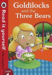 Goldilocks and the Three Bears : Read It Yourself With Ladybird : Level 1 - Ladybird,