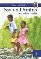 Issa and Amina and Other Stories : Tales from Africa : Book 1 - Ladybird,