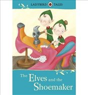 Ladybird Tales : The Elves and the Shoemaker - Ladybird,
