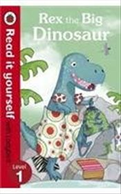 Rex the Big Dinosaur : Read It Yourself With Ladybird : Level 1 - Ladybird,